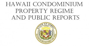 Hawaii Condominium Property Regime & Public Reports